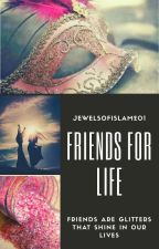 Friends for life by jewelsofislam
