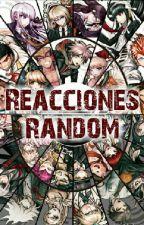 Reacciones random [Danganronpa] by ANEKONISHIMURA