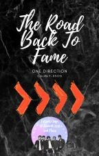 The Road Back To Fame • One Direction  by Infinity-Lou