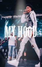 My hood (NBA Youngboy Fanfic)  by TheTalentedGirl