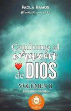 Conforme al corazón de Dios -volúmen 2 ( aún más oscuro) ® by PaolaRamos931