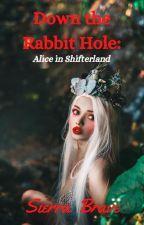 Down the Rabbit Hole: Alice in Shifterland by SierraBraveRomance