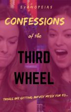 Confessions of the Third Wheel by Evanopeia5