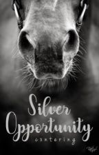Silver Opportunity | #wattys2019 by cxntering