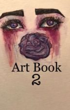 Art Book 2 by JustFookAlready69