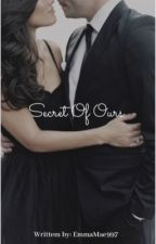 Secret Of Ours  by PowellEmma97