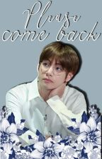 Please, come back... ❃ KookV by DotchiFF