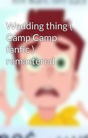 Wedding thing ( Camp Camp fanfic ) remastered by Tord207