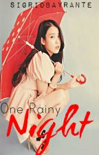 One Rainy Night. (Short Story) by SigridBayrante