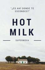 Hot Milk  by Supernova_Nova