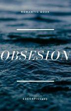 ~Obsesion ~ by Escorpio1425