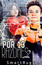 Por Trece Razones #PTR2 [Terminada] by rxggerito