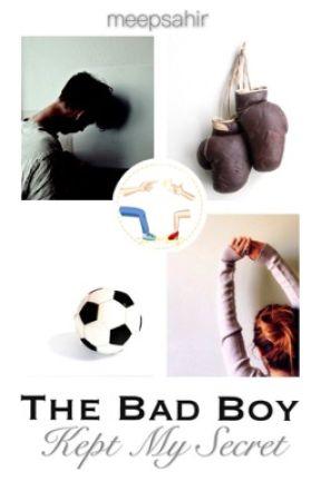 The Bad Boy Kept My Secret by meepsahir