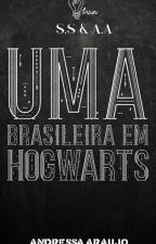 Uma Brasileira em Hogwarts by DedessaSnape