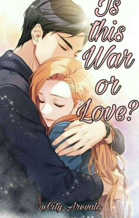 Is This War Or Love? [Complete] by City_Arevalo