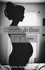Obsessão do Dono do Morro  by Amor_Tequila