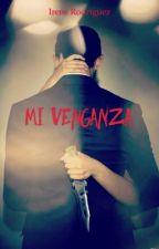 Mi Venganza #wattys2018 by blueheartstyle