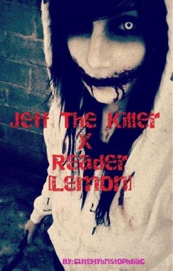 Jeff the killer x Reader one shot lemon