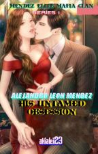 ALEJANDRO LEON MENDEZ (His Untamed Obsession) by akialei23