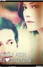 SBSV AŞK BİTMEZ !!! by browneyesssss