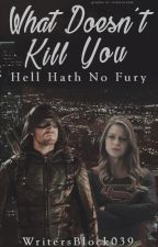 What Doesn't Kill You (SuperArrow) ~ COMING SOON by WritersBlock039