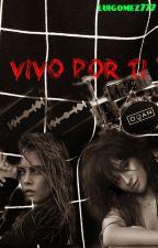 Vivo por ti (Camila Cabello y Tu) G!P by luigomez777