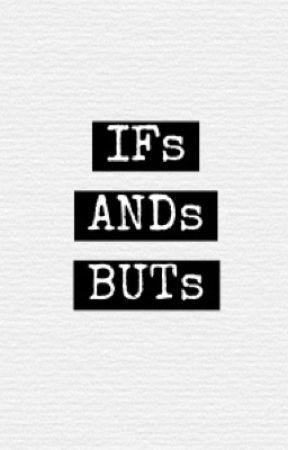 IFs and BUTs by iamnyangnyan