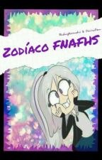 ·°Zodíaco Fnafhs°· by MidnyHamato