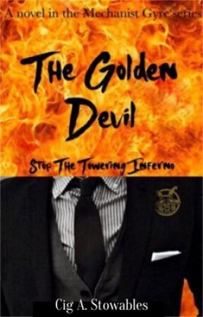 The Golden Devil; Stopping The Towering Inferno by TrenchQuemoirk