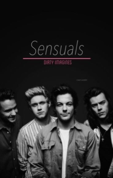 Sensuals• 1D  Dirty Imagines/Smuts