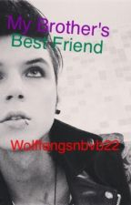 My Brothers Best Friend (Andy Biersack Love Story) by WolffangsnBvB22