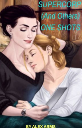 Supercorp One Shots (and some others) by VY_Anti_Hero