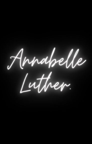 Miss Annabelle Luther. (GirlxGirl)
