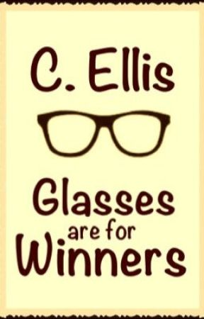 Glasses Are For Winners by misslovestowrite