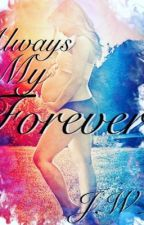 Always My Forever by jwal0727