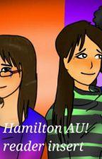 hamiltots AU! Reader insert  by sansisbae1318