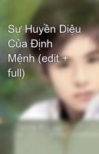 Sự Huyền Diệu Của Định Mệnh (edit + full) by Com_canh_ca