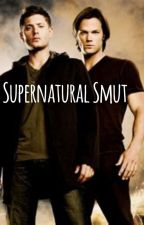 Supernatural smut by TumblrGirl_40