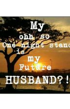 My ohh so one night stand is my future husband?! (slow update) by shuelyn