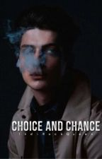 Choice And Chance.  by IndiRockQueen