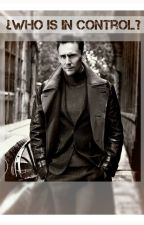 ¿Who is in control? (Tom Hiddleston x Lectora) by MisakiEros