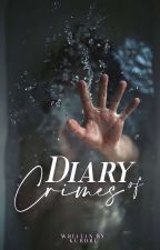 Diary of Crimes (COMPLETED) by Kuroru