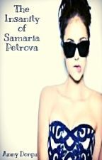 The Insanity of Samaria Petrova by annydorgu
