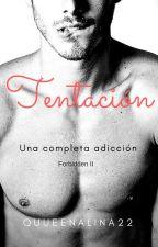 Tentación (Forbidden II) (PRÓXIMAMENTE) by QueenAlina22