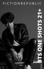 BTS ONE SHOTS 21+ by aminu_azee