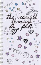 The world through a pen. by StarGirlLou95