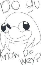 do yu know de wey? (Memes) by lexziBv