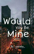 Would You Be Mine(Osh-Dks) by pie_tata