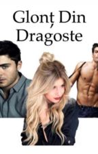 Glont Din Dragoste by YourLittleGirl17
