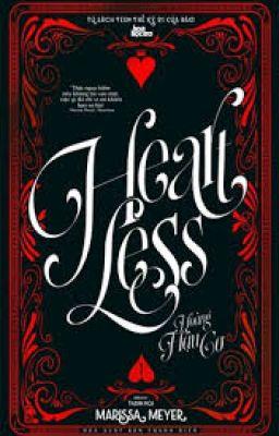 Đọc truyện Heartless I (Hoàng Hậu Cơ) - Tình Yêu Không Có Trái Tim - Marissa Meyer
